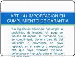 art 141 importacion en cumplimiento de garantia