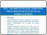 art 142 importacion temporal para reexportacion en el mismo estado14