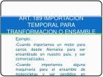 art 189 importacion temporal para tranformacion o ensamble