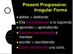 present progressive irregular forms3