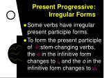 present progressive irregular forms4