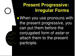 present progressive irregular forms7