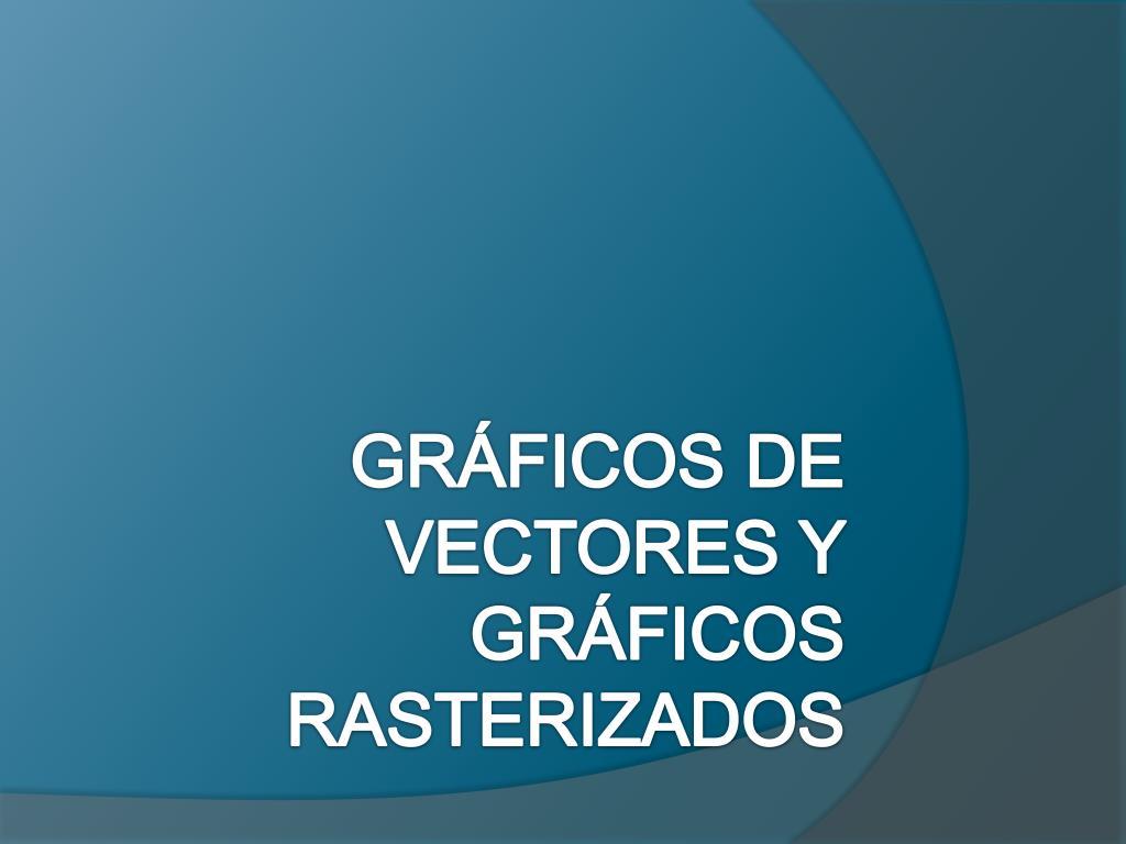 gr ficos de vectores y gr ficos rasterizados l.