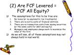 2 are fcf levered fcf all equity