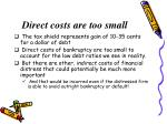 direct costs are too small