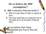 do we believe the mm assumptions