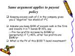 same argument applies to payout policy
