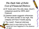 the dark side of debt cost of financial distress
