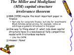 the miller and modigliani mm capital structure irrelevance theorem