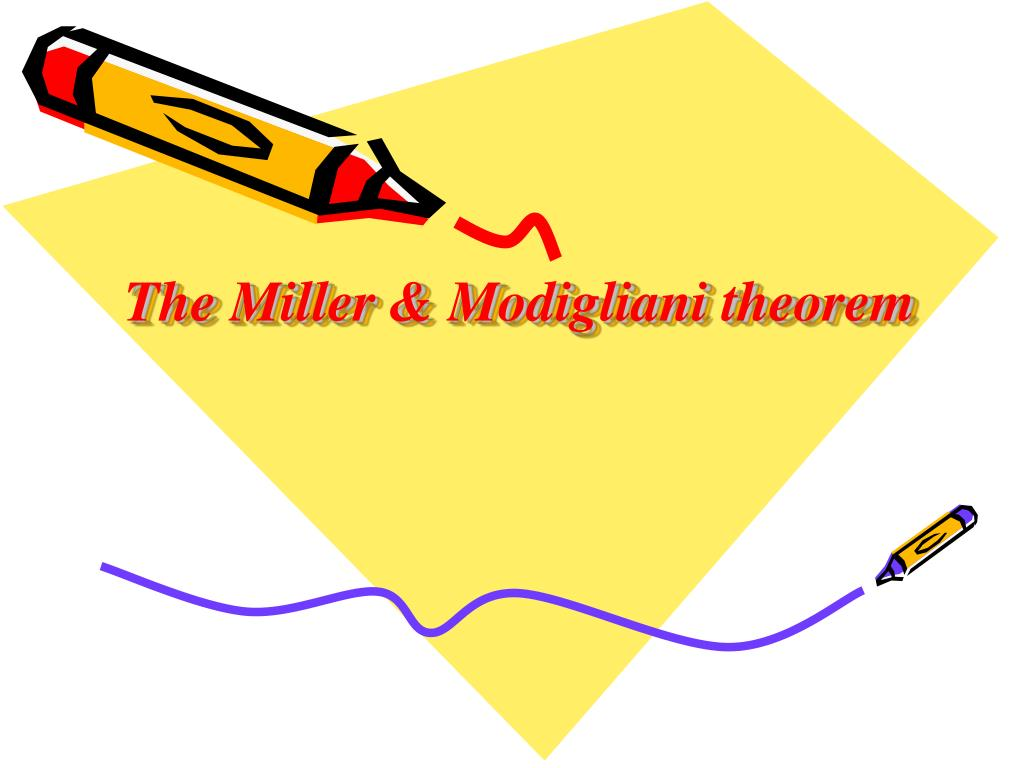 the miller modigliani theorem l.