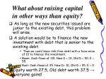 what about raising capital in other ways than equity