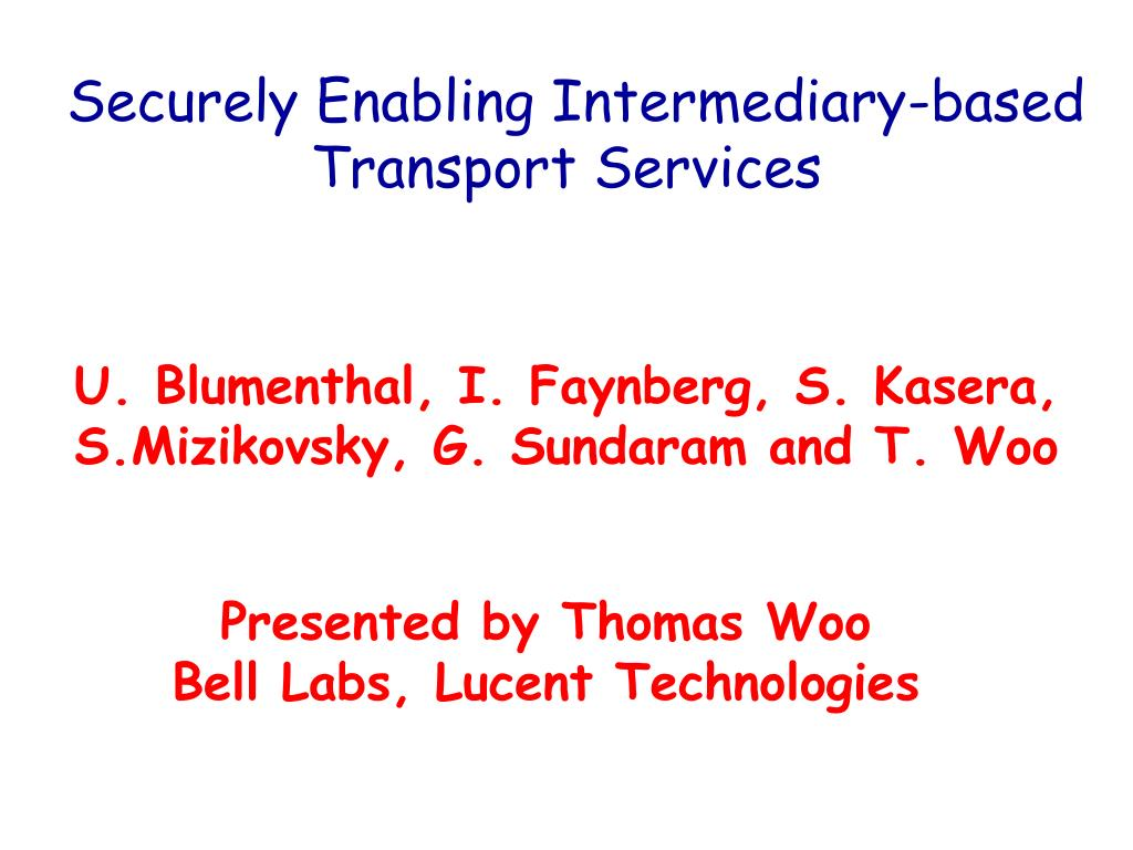 securely enabling intermediary based transport services l.