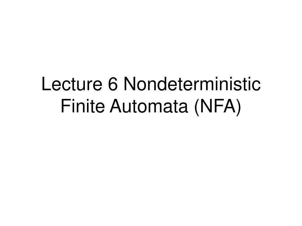 lecture 6 nondeterministic finite automata nfa l.