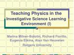 teaching physics in the investigative science learning environment i
