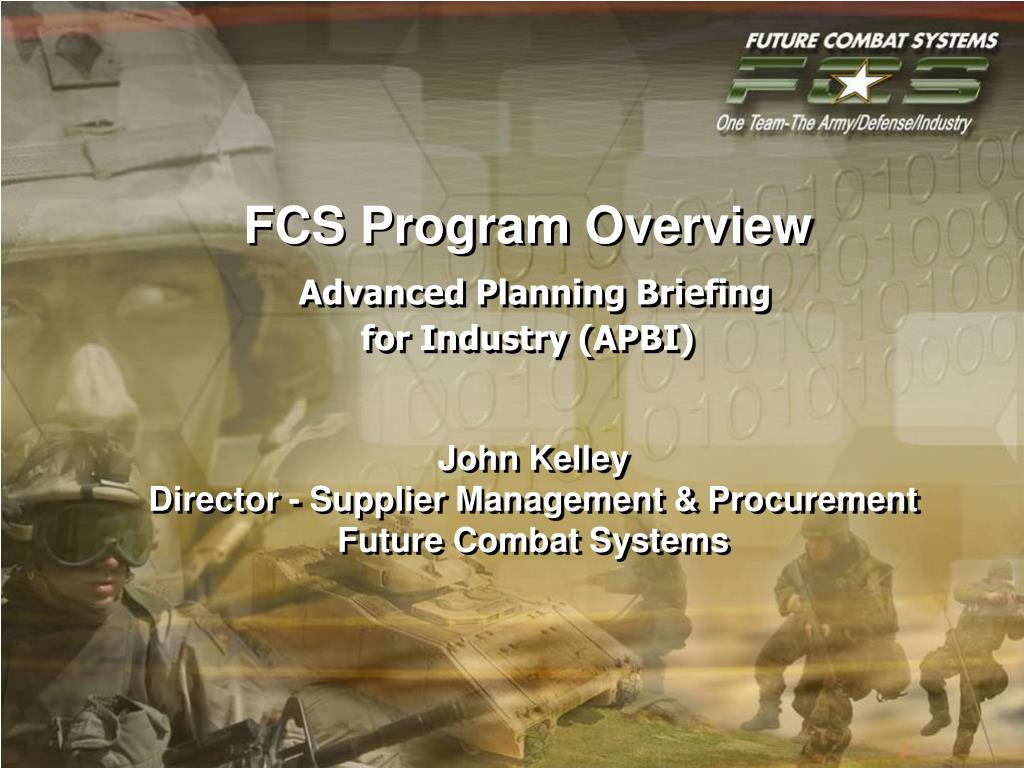 fcs program overview advanced planning briefing for industry apbi l.