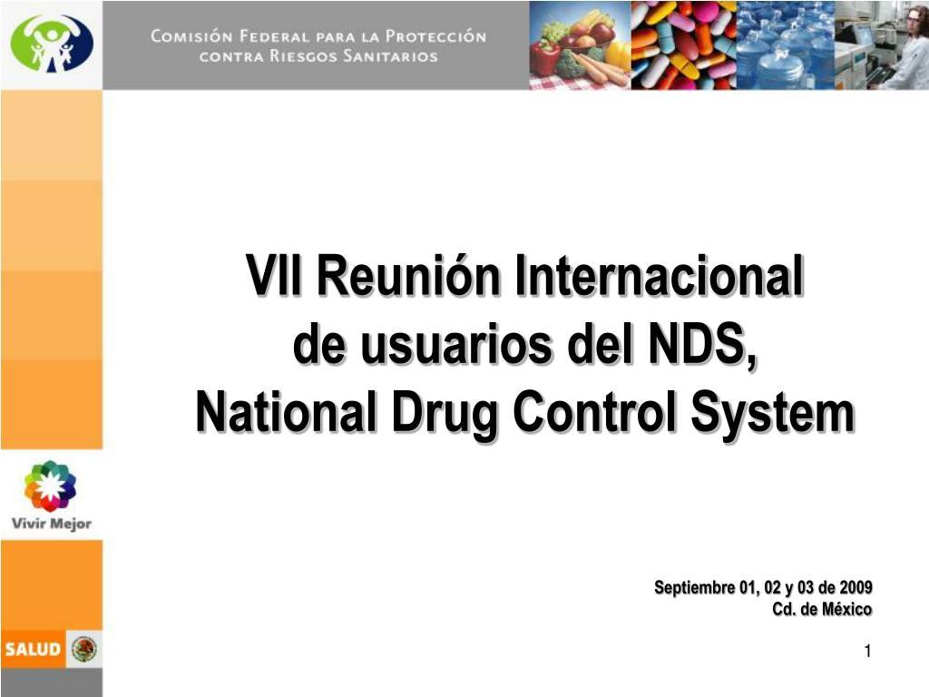 vii reuni n internacional de usuarios del nds national drug control system l.
