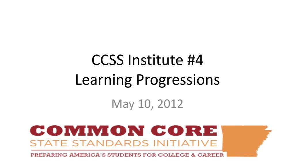 ccss institute 4 learning progressions l.