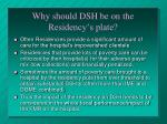 why should dsh be on the residency s plate
