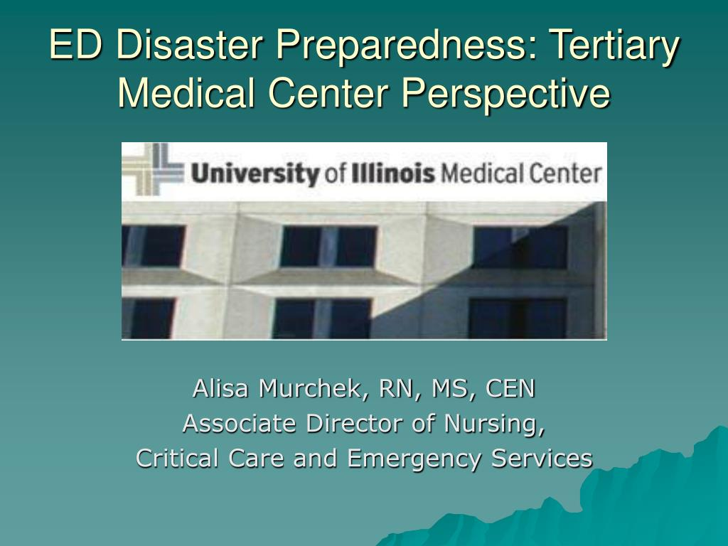 ed disaster preparedness tertiary medical center perspective l.