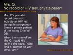 mrs q no record of hiv test private patient