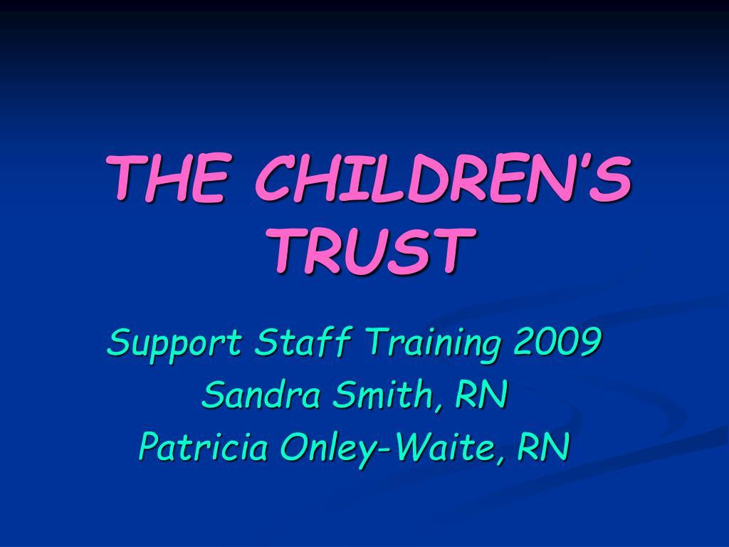 the children s trust l.