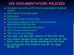 vis documentation policies