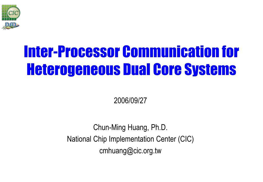 inter processor communication for heterogeneous dual core systems l.