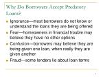 why do borrowers accept predatory loans