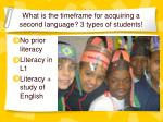 what is the timeframe for acquiring a second language 3 types of students