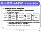 how jes2 and jes3 process jobs