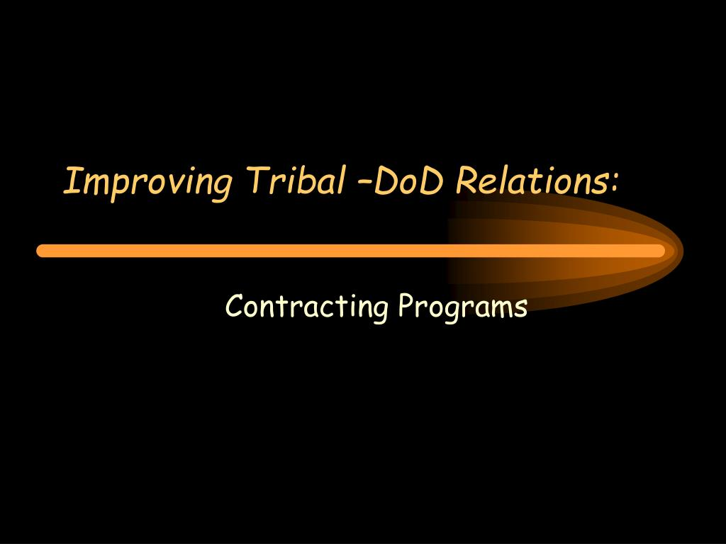 improving tribal dod relations l.