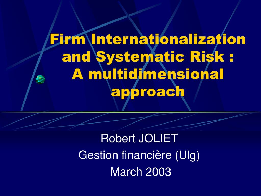 firm internationalization and systematic risk a multidimensional approach l.
