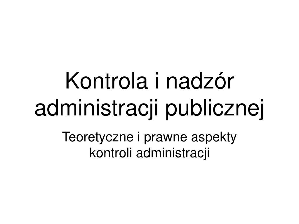 kontrola i nadz r administracji publicznej l.