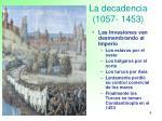 la decadencia 1057 1453