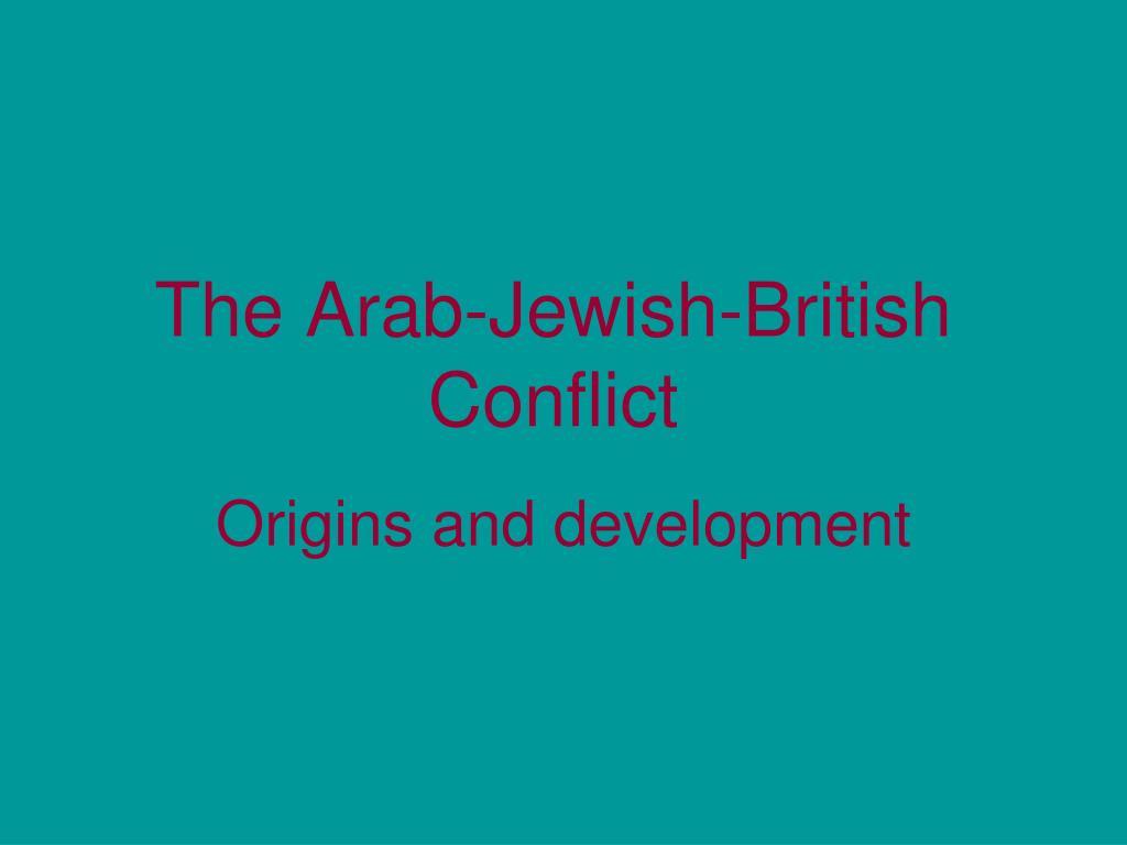 the arab jewish british conflict l.