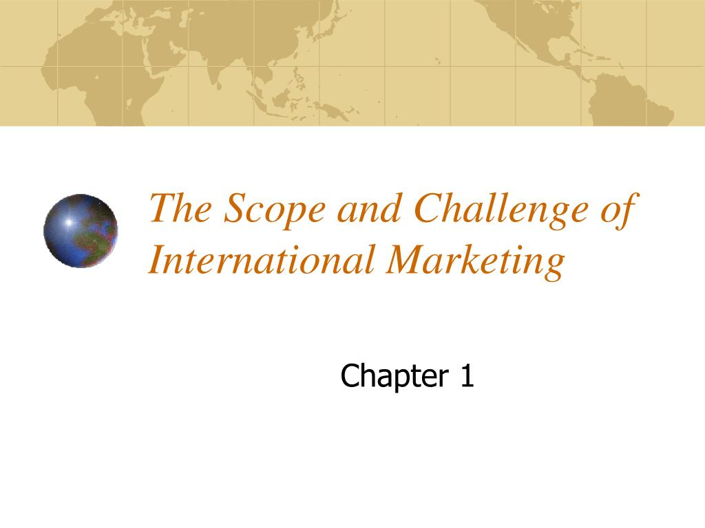 the scope and challenge of international marketing l.