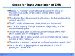 scope for trans adaptation of emu