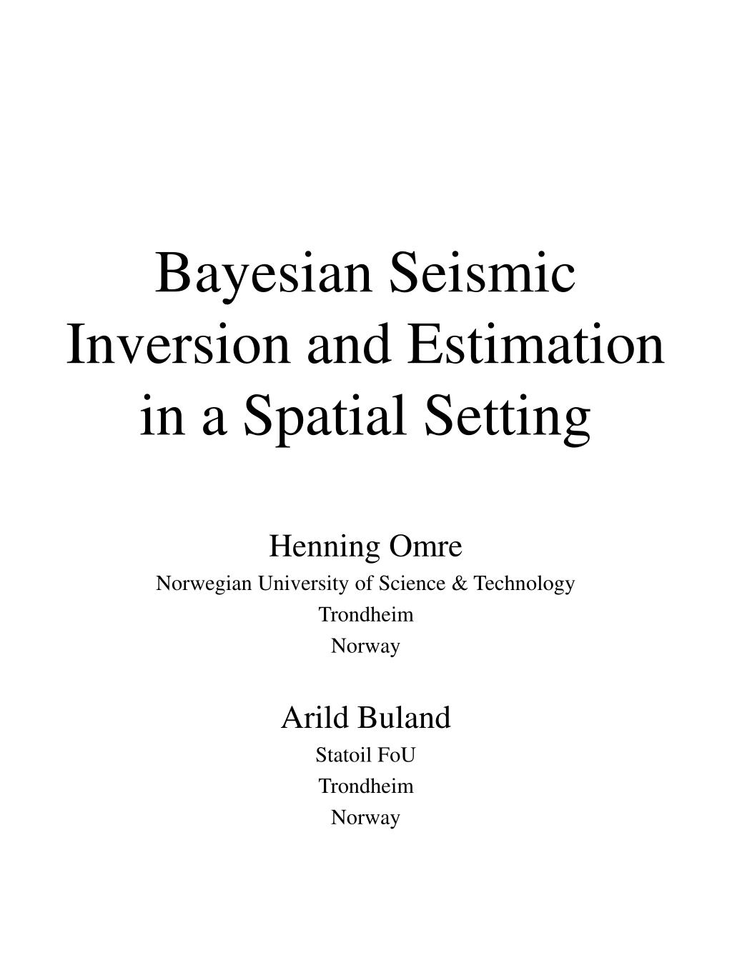 bayesian seismic inversion and estimation in a spatial setting l.