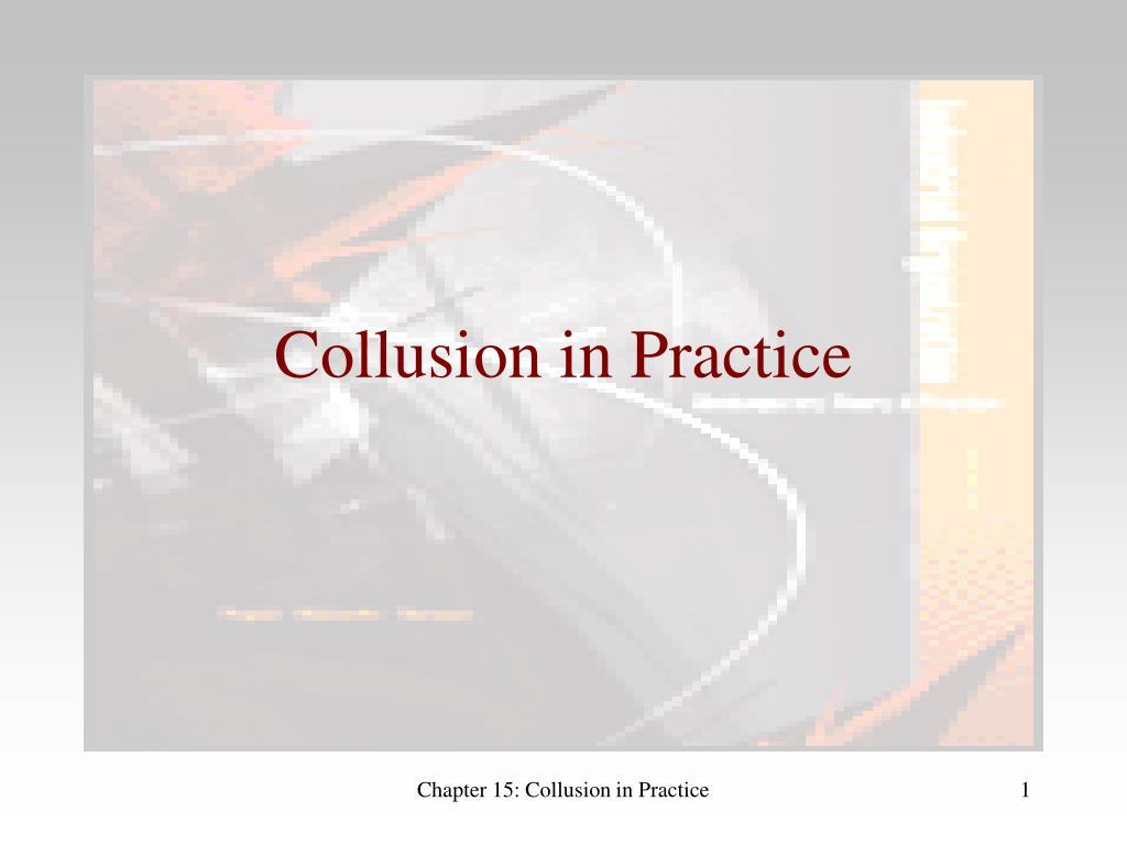 collusion in practice l.