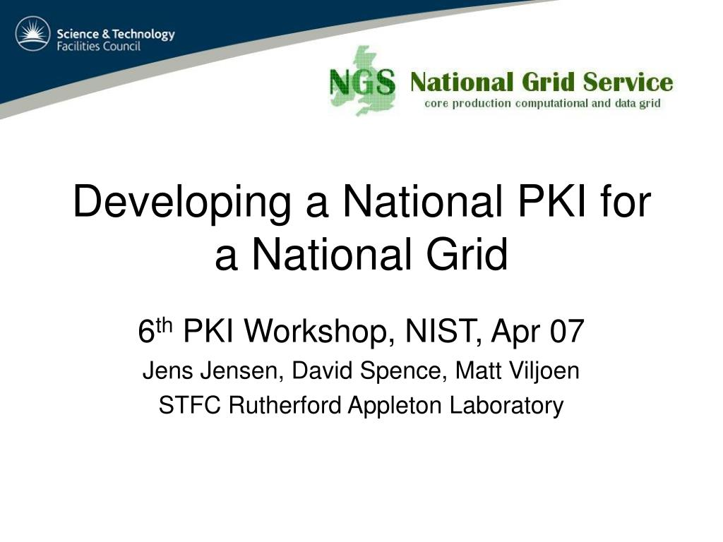 developing a national pki for a national grid l.