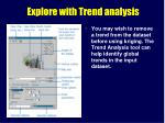explore with trend analysis