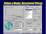 fitting a model directional effects