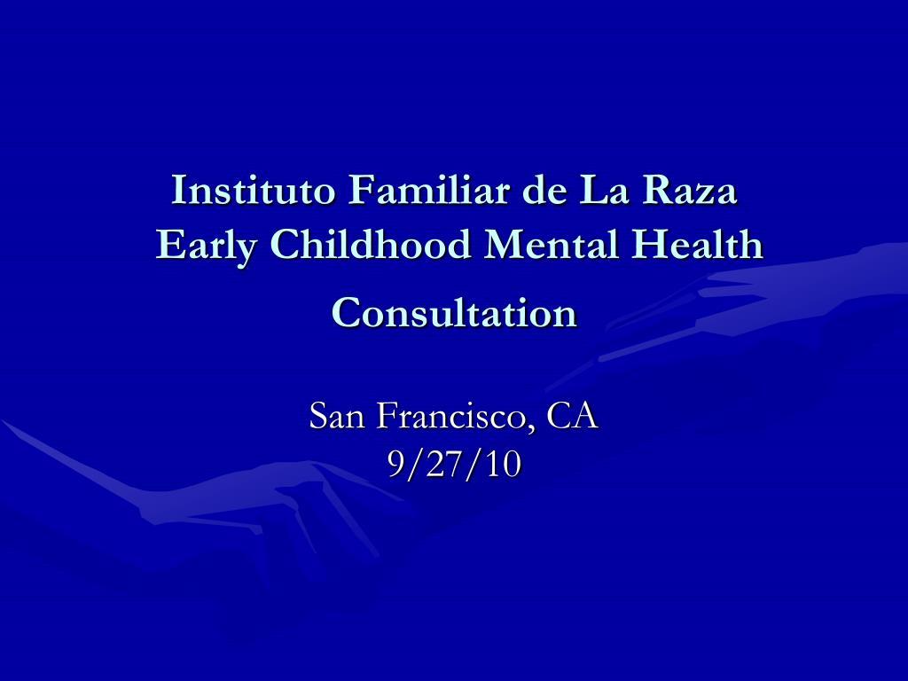 instituto familiar de la raza early childhood mental health consultation l.