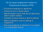 do not report employment matters to professional practices pps