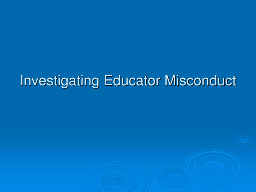 investigating educator misconduct l.