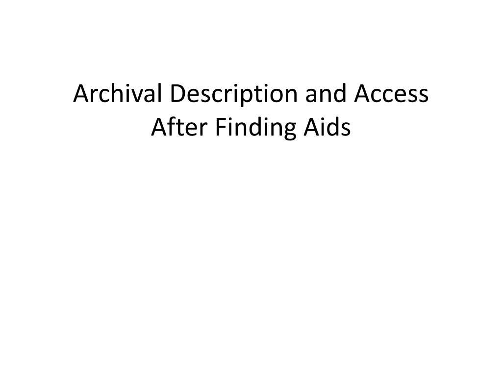 archival description and access after finding aids l.