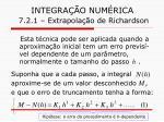 integra o num rica 7 2 1 extrapola o de richardson8