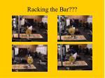 racking the bar21