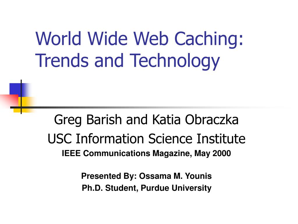 world wide web caching trends and technology l.