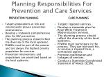 planning responsibilities for prevention and care services